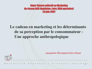 4ème Tutorat collectif en Marketing du réseau ALM (Aquitaine, Loire, Midi-pyrénées) 26 juin 2007