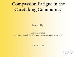 Compassion Fatigue in the Caretaking Community