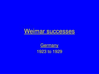 Weimar successes