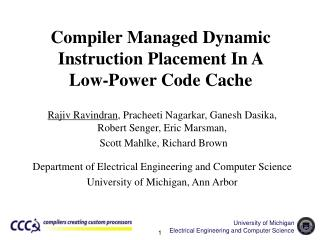 Compiler Managed Dynamic Instruction Placement In A  Low-Power Code Cache