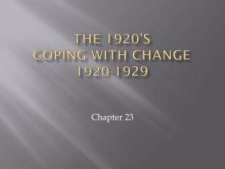 The 1920's Coping With Change 1920-1929