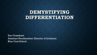Demystifying  Differentiation