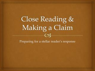 Close Reading & Making a Claim
