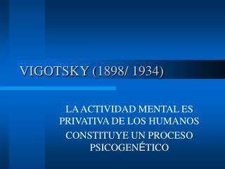 VIGOTSKY (1898/ 1934)