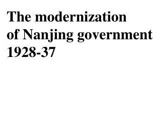 The modernization of Nanjing government  1928-37