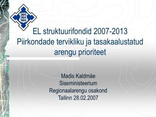 EL struktuurifondid 2007-2013 Piirkondade tervikliku ja tasakaalustatud arengu prioriteet