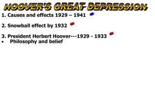 1. Causes and effects 1929 – 1941 2. Snowball effect by 1932