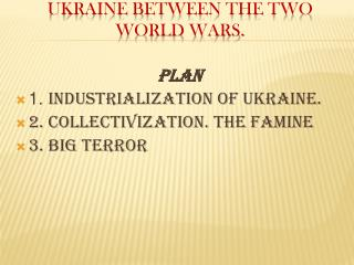 Ukraine between the two World Wars.