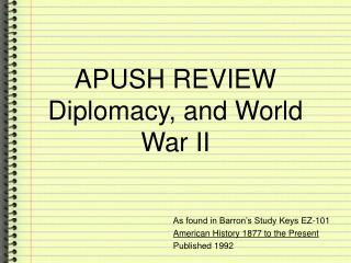 APUSH REVIEW Diplomacy, and World War II