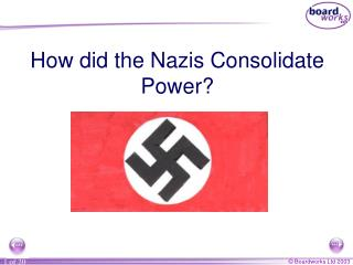 How did the Nazis Consolidate Power?