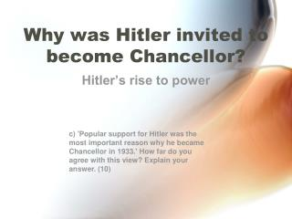 Why was Hitler invited to become Chancellor?