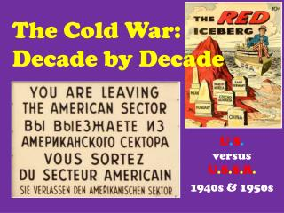 The Cold War:  Decade by Decade