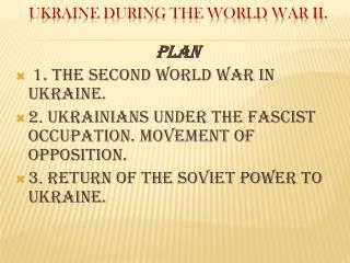 Ukraine during the World War II.