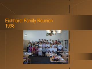 Eichhorst Family Reunion 1998