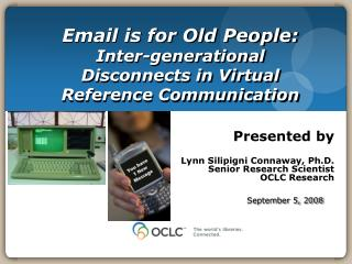Email is for Old People: Inter-generational Disconnects in Virtual Reference Communication