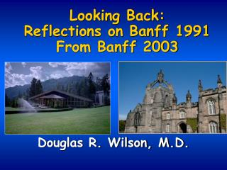 Looking Back:  Reflections on Banff 1991 From Banff 2003