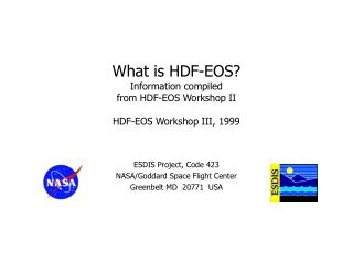 What is HDF-EOS? Information compiled from HDF-EOS Workshop II HDF-EOS Workshop III, 1999