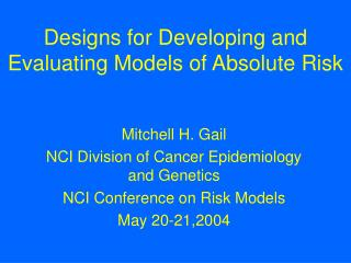 Designs for Developing and Evaluating Models of Absolute Risk