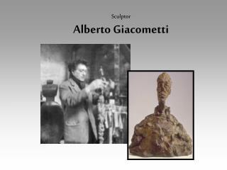 Sculptor Alberto Giacometti