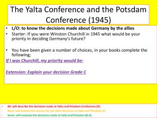 The Yalta Conference and the Potsdam Conference ( 1945)
