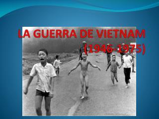 LA GUERRA DE VIETNAM (1946-1975)