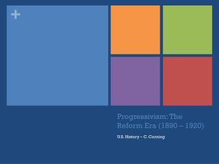 Progressivism: The Reform Era (1890 � 1920)