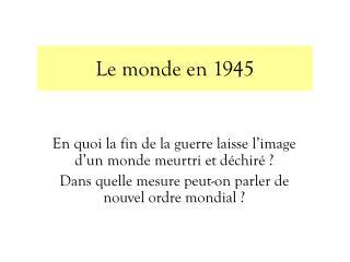 Le monde en 1945