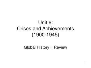 Unit 6:  Crises and Achievements  (1900-1945)