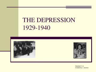 THE DEPRESSION 1929-1940