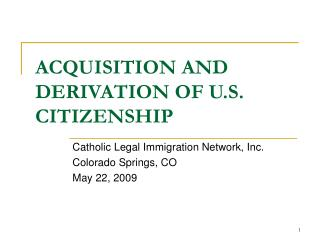 ACQUISITION AND DERIVATION OF U.S. CITIZENSHIP