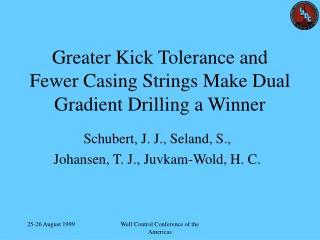 Greater Kick Tolerance and Fewer Casing Strings Make Dual Gradient Drilling a Winner