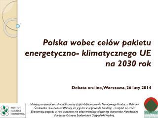 Polska wobec celów pakietu energetyczno- klimatycznego UE na 2030 rok