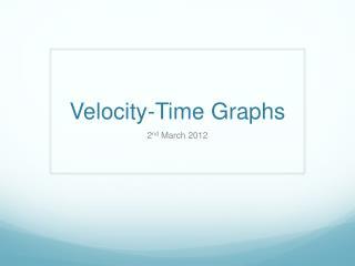 Velocity-Time Graphs