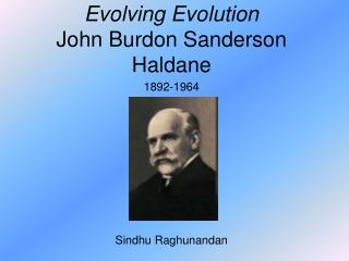 Evolving Evolution John Burdon Sanderson Haldane