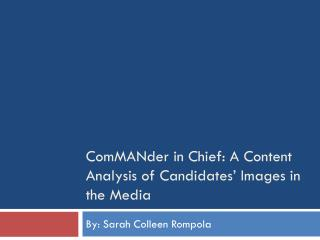ComMANder in Chief: A Content Analysis of Candidates' Images in the Media