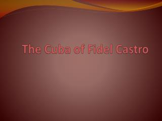 The Cuba of Fidel Castro