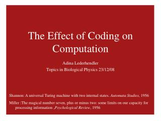 The Effect of Coding on Computation