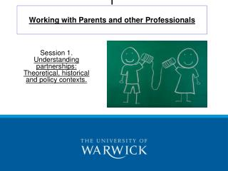 I Working with Parents and other Professionals