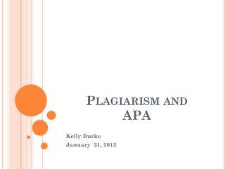Plagiarism and  APA