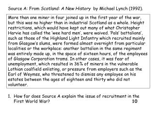 Source A: From  Scotland: A New History   by Michael Lynch (1992).