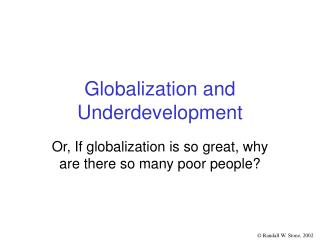 Globalization and Underdevelopment