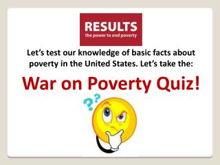 Let's test our knowledge of basic facts about poverty in the United States. Let's take the: