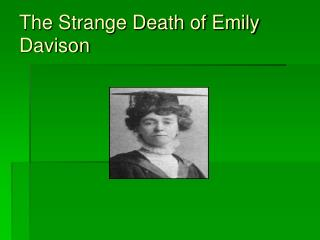 The Strange Death of Emily Davison
