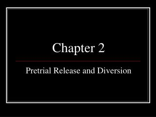 Chapter 2 Pretrial Release and Diversion