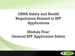 OSHA Safety and Health Regulations Related to SPF Applications Module Four: