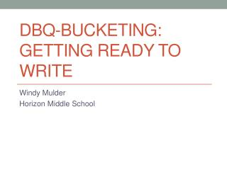 DBQ-Bucketing: getting ready to write