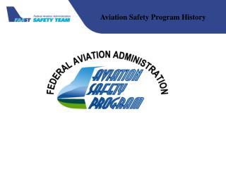 Aviation Safety Program History