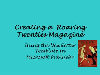 Creating a  Roaring Twenties Magazine
