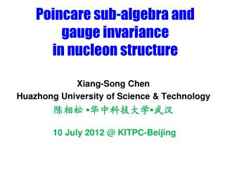 Poincare sub-algebra and gauge invariance  in nucleon structure