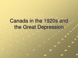 Canada in the 1920s and the Great Depression